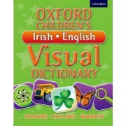 Oxford Children's Irish-English Visual Dictionary by Oxford Dictionaries