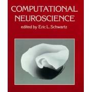 Computational Neuroscience by Eric L. Schwartz