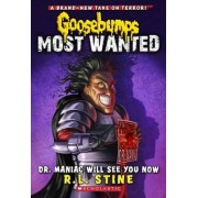 Goosebumps Most Wanted: #5 Dr. Maniac Will See You Now by R. L. Stine