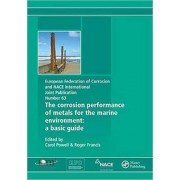 The Corrosion Performance of Metals for the Marine Environment (EFC 63) by Roger Francis