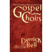 Gospel Choirs by Derrick Bell