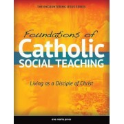 Foundations of Catholic Social Teaching by Sarah Kisling