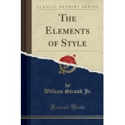 The Elements of Style (Classic Reprint) by William Strunk Jr