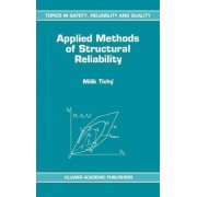 Applied Methods of Structural Reliability by Milik Tichy
