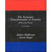 The Economic Transformation of America: 1600 to the Present Volume 1 & 2 by Alan Singer