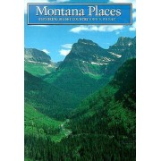 Montana Places: Exploring Big Sky Country by Jack Wright