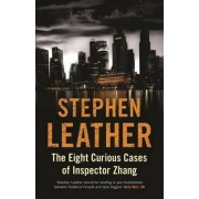 The Eight Curious Cases of Inspector Zhang by Stephen Leather