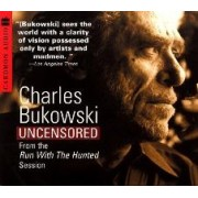 Charles Bukowski Uncensored CD by Charles Bukowski