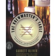 Brewmaster's Table: Discovering the Pleasure of Real Beer