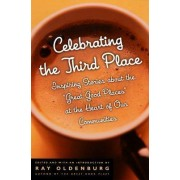 Celebrating the Third Place by Ray Oldenburg