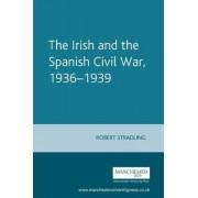 The Irish and the Spanish Civil War, 1936-1939 by Robert Stradling