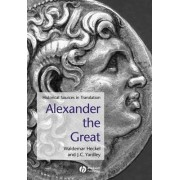 Alexander the Great by Waldemar Heckel