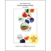 Communicating at Work: Strategies for Success in Business and the Professions by Ronald B. Adler