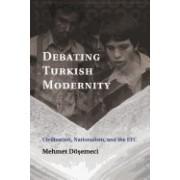 Debating Turkish Modernity: Civilization, Nationalism, and the EEC