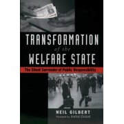 Transformation of the Welfare State by Neil Gilbert