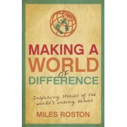 Making A World of Difference by Miles Roston