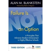 Failure Is Not an Option by Alan M. Blankstein