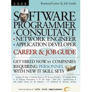 Software Programmer - Consultant - Network Engineer - Application Developer [2008] Career & Job Guide by Info Tech Employment