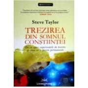 Trezirea din somnul constiintei - Steve Taylor