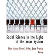 Social Science in the Light of the Solar System by Mary Anna Myles
