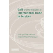 GATS and the Regulation of International Trade in Services by Marion Panizzon