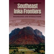 Southeast Inka Frontiers: Boundaries and Interactions