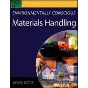 Environmentally Conscious Materials Handling by Myer Kutz
