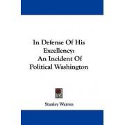In Defense of His Excellency by Stanley Warren