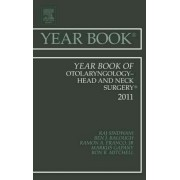 Year Book of Otolaryngology - Head and Neck Surgery 2011 by Raj Sindwani