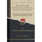 British Standard Specifications for Railway Rolling Stock Material, Vol. 2 by British Standards Institution