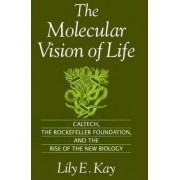 The Molecular Vision of Life by Lily E. Kay