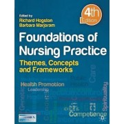 Foundations of Nursing Practice 2011 by Richard Hogston