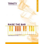 Raise the Bar Piano Book 1 (Initial Grade 2) by TRINITY COLLEGE LOND
