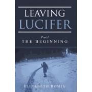 Leaving Lucifer: Part I/The Beginning