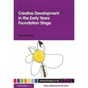 Creative Development in the Early Years Foundation Stage by Pamela May