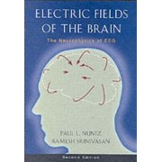 Electric Fields of the Brain by Paul L. Nunez