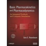 Basic Pharmacokinetics and Pharmacodynamics by Sara E. Rosenbaum
