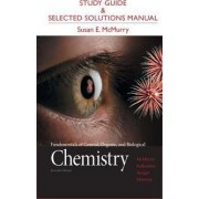 Study Guide and Selected Solutions Manual for Fundamentals of General, Organic, and Biological Chemistry by John E. McMurry