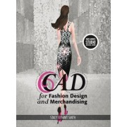 CAD for Fashion Design and Merchandising by Stacy Stewart-smith