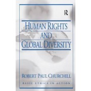Human Rights and Global Diversity by Robert Paul Churchill