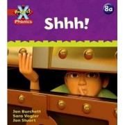 Project X Phonics: Red 8a Shhh! by Jan Burchett