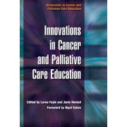 Innovations in Cancer and Palliative Care Education: Prognosis Volume 4 by Lorna Foyle
