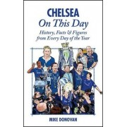 Chelsea On This Day by Mike Donovan