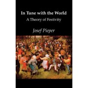 In Tune with the World by Josef Pieper