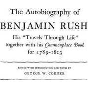 The Autobiography of Benjamin Rush by Benjamin Rush