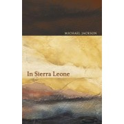 In Sierra Leone by Michael D. Jackson