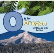 O Is for Oregon by Winterhaven School
