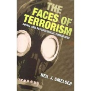 The Faces of Terrorism by Neil J. Smelser