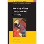 Improving Schools Through Teacher Leadership by Alma Harris