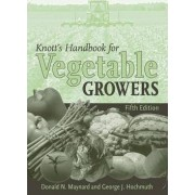 Knott's Handbook for Vegetable Growers by James Edward Knott